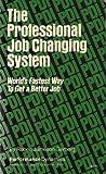 The Professional Job Changing System, Robert J. Gerberg, 0912940220