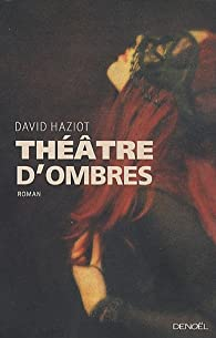 Théâtre d'ombres par David Haziot