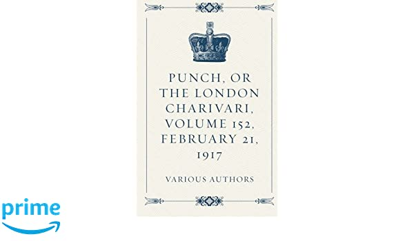 Punch, or the London Charivari, Volume 152, May 23, 1917