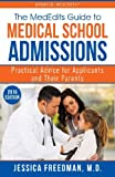 Kyпить The MedEdits Guide to Medical School Admissions: Practical Advice for Applicants and their Parents на Amazon.com