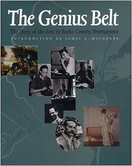 The Genius Belt: The Story of the Arts in Bucks County, Pennsylvania: George S. Bush: 9780271016726: Amazon.com: Books