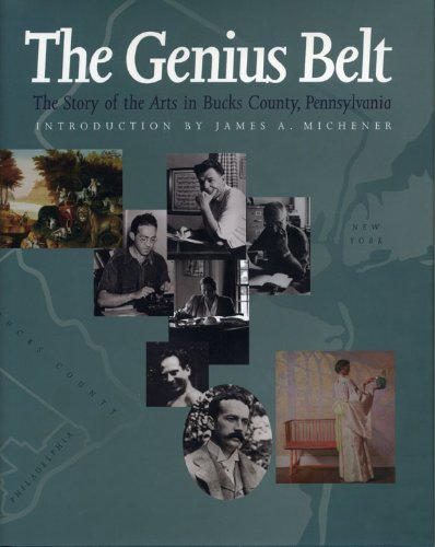 The Genius Belt: A History of the Arts in Bucks County, Pennsylvania