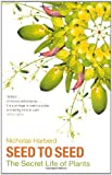 Seed to Seed, the Secret Life of Plants by Nicholas Harberd front cover