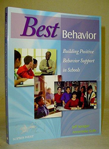 Best Behavior: Building Positive Behavior Support in Schools