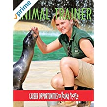 Careers Opportunities for Young People - Animal Trainer