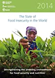 img - for State Of Food Insecurity In The World: 2014: Strengthening The Enabling Environment For Food Security And Nutrition book / textbook / text book
