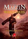 Wild Cards. O Começo de Tudo