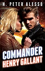 Commander Henry Gallant (The Henry Gallant Saga Book 4)