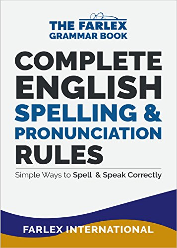 Three Simple Words - Complete English Spelling and Pronunciation Rules: Simple Ways to Spell and Speak Correctly (The Farlex Grammar Book Book 3)