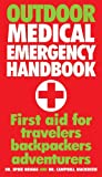 Outdoor Medical Emergency Handbook, Spike Briggs and Campbell Mackenzie, 1554076013