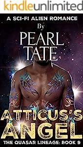 Atticus's Angel - A Sci-Fi Alien Romance: The Quasar Lineage Book 9