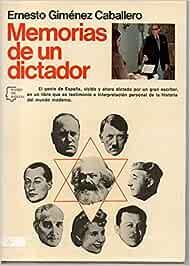 Memorias de un dictador Espejo de España : Serie Biograf¸as y memorias: Amazon.es: Giménez Caballero, Ernesto: Libros en idiomas extranjeros