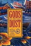 God's Dust: A Modern Asian Journey