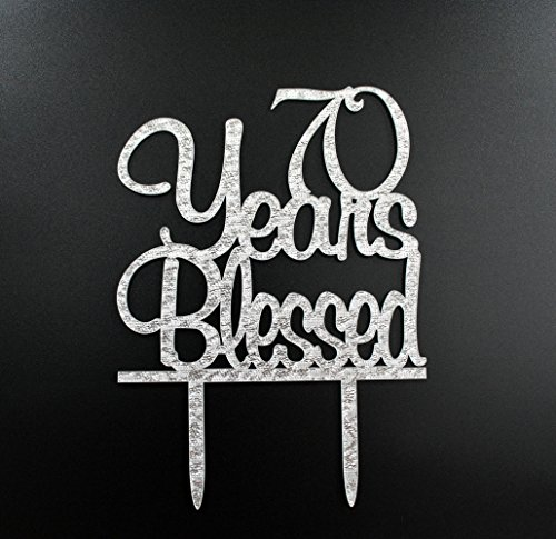 70 Years Blessed Acrylic Cake Topper 70th Birthday Anniversary Party Decoration Supplies(Silver) -