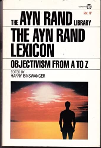 The Ayn Rand Lexicon: Objectivism from A to Z (Meridian), Rand, Ayn