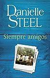 Siempre amigos: Friends Forever - Spanish-language Edition (Spanish Edition)