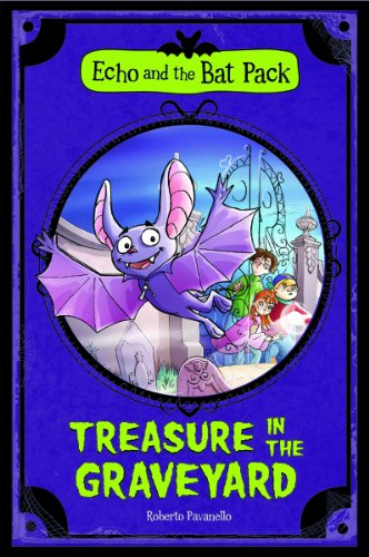 Treasure In the Graveyard (Echo and the Bat Pack)