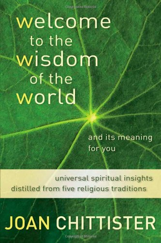Welcome to the Wisdom of the World And Its Meaning for You:  Universal Spiritual Insights Distilled from Five Religious