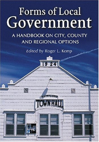 Forms of Local Government: A Handbook on City, County and Regional Options