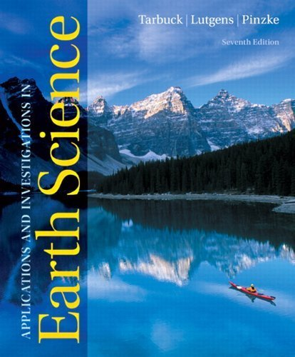 Applications and Investigations in Earth Science (7th Edition) by Tarbuck, Edward J., Lutgens, Frederick K., Tasa, Dennis G, P 7th (seventh) (2011) Spiral-bound