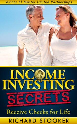 Income Investing Secrets: Receive Checks for Life