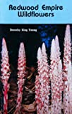 Redwood Empire Wildflowers, Dorothy K. Young, 0879611979