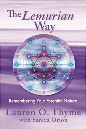 The Lemurian Way, Remembering your essential nature: Lauren O  Thyme
