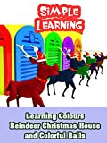 Learning Colours Reindeer Christmas House and Colorful Balls