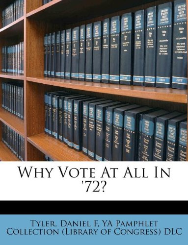Why Vote At All In '72? ebook