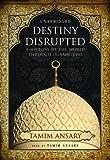Kyпить Destiny Disrupted: A History of the World through Islamic Eyes на Amazon.com