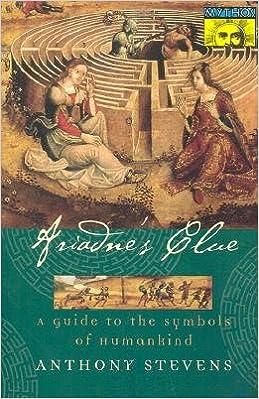 Ariadne's Clue: A Guide to the Symbols of Humankind   [ARIADNES CLUE] [Paperback]