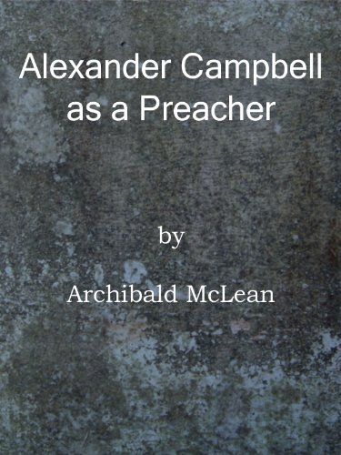 Alexander Campbell as a Preacher (Annotated)