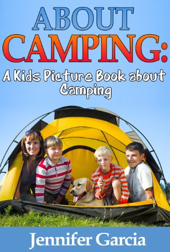 Children's Book About Camping: A Kids Picture Book About Camping With Photos and Fun Facts by [Garcia, Jennifer]