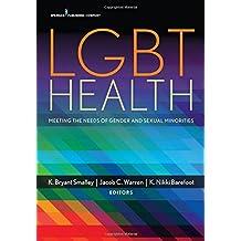 Lgbt Health: Meeting the Needs of Gender and Sexual Minorities