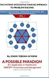 The Systemic Integrative Thinking Approach to Problem Solving Vol: I, Kwasi Yebaoh-Afihene, 1497400007