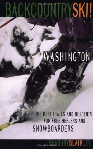 Backcountry Ski! Washington: The Best Trails and Descents for Free-Heelers and Snowboarders by Seabury Blair Jr. (2002-01-07) por Seabury Blair Jr.;