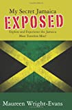 My Secret Jamaica Exposed, Maureen Wright-Evans, 1439247331