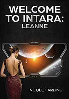 Welcome to Intara: Leanne: (A lighthearted human-meets-sexy-alien lesbian erotic story) by [Harding, Nicole]