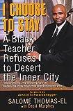 I Choose To Stay: A Black Teacher Refuses to Desert the Inner City