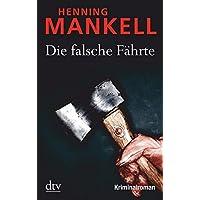 Die falsche Fährte: Kurt Wallanders 5. Fall: Kriminalroman