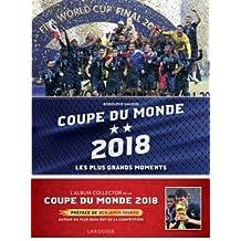 COUPE DU MONDE 2018 : LES PLUS GRANDS MOMENTS