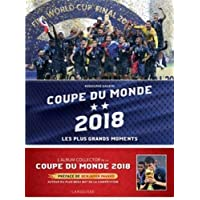 Les meilleurs moments de la Coupe du monde 2018