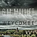 Weycombe: A Novel of Suspense Audiobook by G.M. Malliet Narrated by Katherine Manners