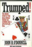 Trumped!: The Inside Story of the Real Donald Trump-His Cunning Rise and Spectacular Fall