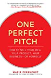 img - for One Perfect Pitch: How to Sell Your Idea, Your Product, Your Business--or Yourself book / textbook / text book
