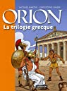 Orion - La trilogie grecque : Le lac sacré - Le Styx - Le pharaon par Martin