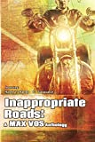 Inappropriate Roads: A Max Vos Anthology
