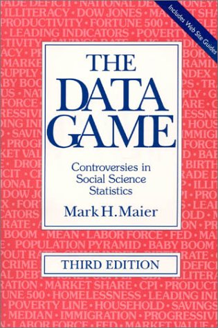 The Data Game: Controversies in Social Science Statistics (Habitat Guides)