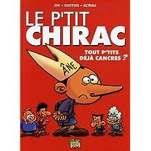 PETIT CHIRAC T01 (LE) : TOUT PETITS DÉJÀ CANCRES