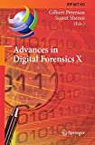 Advances in Digital Forensics X : 10th IFIP WG 11. 9 International Conference, Vienna, Austria, January 8-10, 2014, Revised Selected Papers, , 366244951X